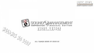 *MEGAMIX NO STOP* SOUND MANAGEMENT CORPORATION DELUXE - Mixed by Cicco Dj