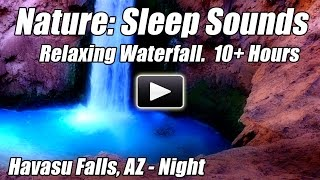 SLEEP SOUNDS Relax Waterfall Relaxing Nature Sound Water Relaxation Meditation Deep Sleeping 10 Hour