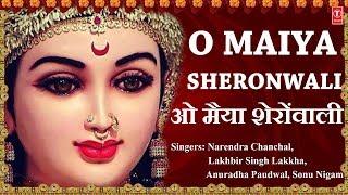 O Maiya Sheronwali Devi Bhajans