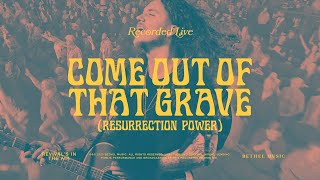 Come Out of that Grave (Resurrection Power)