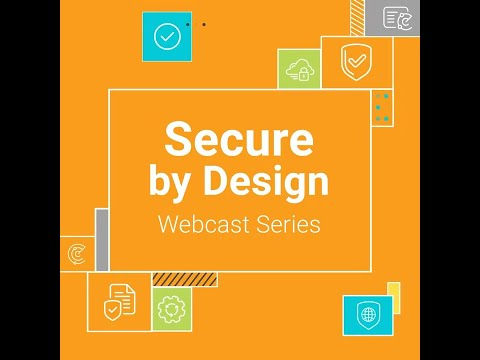 Secure By Design Webcast Series