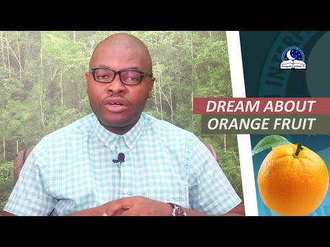 BIBLICAL MEANING OF ORANGE FRUIT IN DREAM - Evangelist Joshua Orekhie
