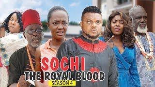 SOCHI THE ROYAL BLOOD 4  - 2018 LATEST NIGERIAN NOLLYWOOD MOVIES