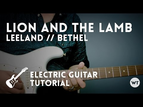 Lion And The Lamb - Leeland // Bethel - Electric Guitar Tutorial Mp3