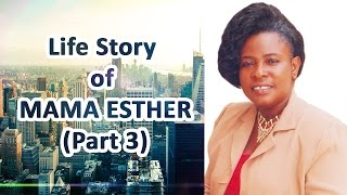 UNTOLD STORY OF MAMA ESTHER. FINAL PART