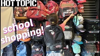 Come WITH ME * HOT TOPIC BACK TO SCHOOL SHOPPING BACKPACKS 2019