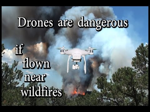 Drones are Dangerous Near Wildfires
