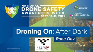 Droning On: After Dark - MultiGP Live Race - Drone Safety Awareness Week