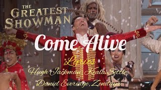 COME ALIVE   Greatest Showman (Lyrics) Hugh Jackman, Keala Settle, Daniel Everidge, Zendaya