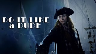 Amy Pond || Do It Like A Dude