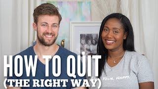 How to Quit A Job (Or Anything Else) the Right Way