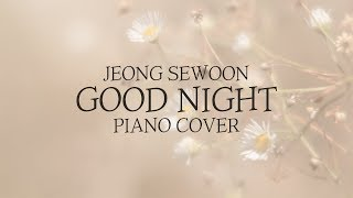 정세운 (Jeong SeWoon) - Good Night (굿나잇) | Kpop Piano Cover