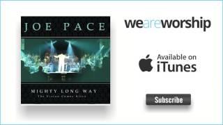 Joe Pace - Glad About It