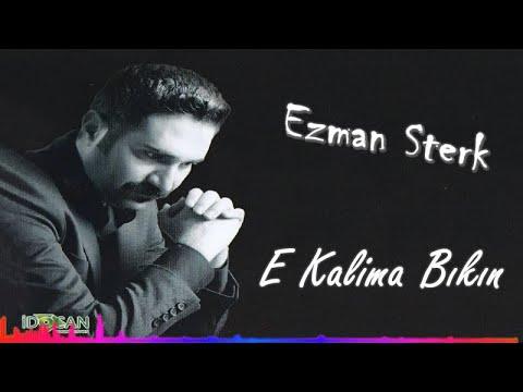 Ezman Sterk - E Kalima Bıkın - (Official Audıo)