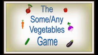 How To Teach Some And Any -- Some And Any Vegetables Game