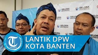 Bawa Narasi Era Kesultanan, Fahri Hamzah Lantik DPW Partai Gelora Banten