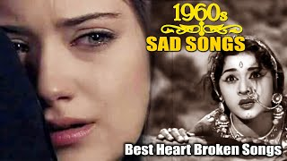 1960s Sad Bollywood Songs Video | Best Heart Broken Songs | Evergreen Hindi Sad Songs