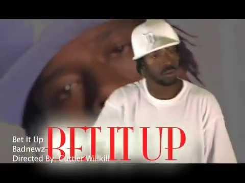 "Badnewz Records ""Bet It Up"""