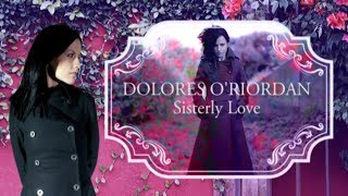 Dolores O'Riordan - Sisterly Love (Lyrics + Subtitulos)