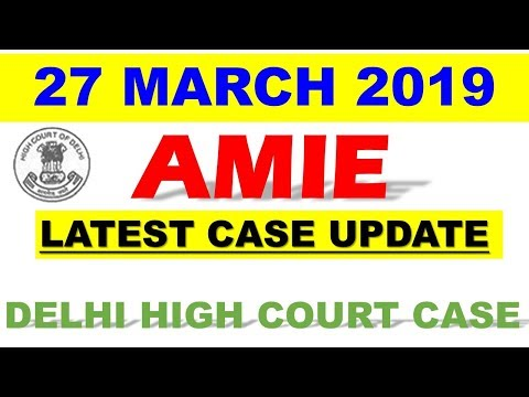 AMIE LATEST NEWS 2019 || AMIE DELHI HIGH COURT CASE UPDATE