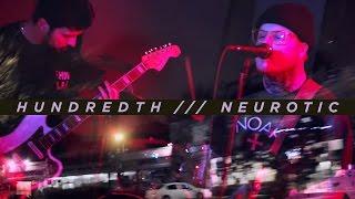 Hundredth - Neurotic (Official Music Video)