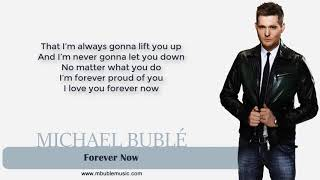 Michael Bublé   Forever Now [Lyrics]