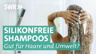 Silikonfreie Shampoos: Wirklich besser für Umwelt und Haare? | Marktcheck SWR