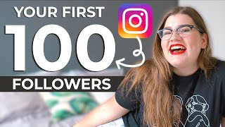 how to get your first 100 followers on instagram