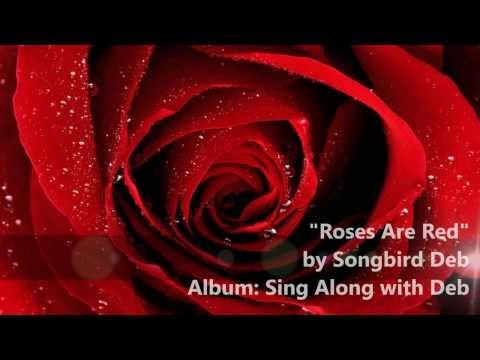 Songbird Deb- Roses are Red (My Love)