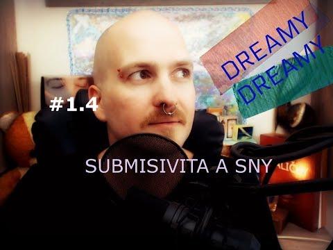 Dreamy Dreamy #1.4 - výklad snů - Submisivita a sny