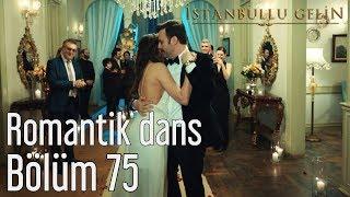 İstanbullu Gelin 75. Bölüm - Romantik Dans