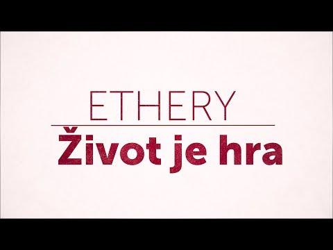 Ethery - Ethery - Život je hra