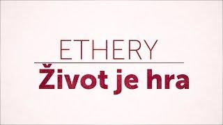Video Ethery - Život je hra