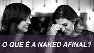 Sexualidade, beleza e diversidade. O que é a Naked afinal?