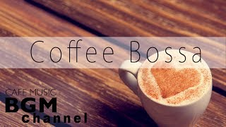 ☕️Coffee Bossa Nova Music - Relaxing Cafe Music For Work, Study - Background Music