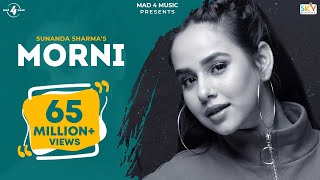 MORNI (Official Video) | SUNANDA SHARMA | JAANI | SUKH E | ARVINDR KHAIRA | New Punjabi Songs 2018