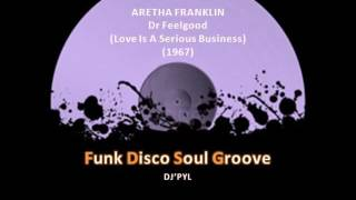 ARETHA FRANKLIN - Dr Feelgood (Love Is A Serious Business) (1967)
