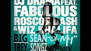 DJ Drama - Oh My Remix ft. Wiz Khalifa, Big Sean, Trey Songz, Fabolous, & Roscoe Dash