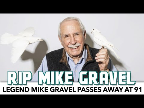 Legend Mike Gravel Passes Away At 91