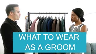 What To Wear As A Groom