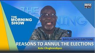 Bayelsa/Kogi: Reasons to annul the Elections - Kola Ologbondiyan
