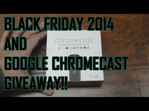 Black Friday 2014 and Chromecast Giveaway!! (CONTEST IS DONE)