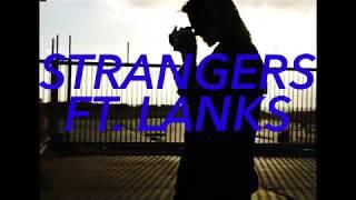 Tia Gostelow- Strangers ft. LANKS (OFFICIAL)