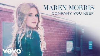 Maren Morris - Company You Keep (Audio)