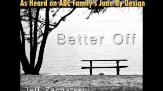 Better Off (As Heard on ABC Family's Jane By Design) - Jeff Zacharski & Olivia Rudeen