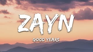 ZAYN   Good Years (Lyrics)