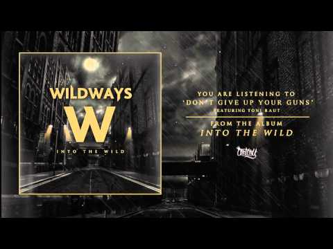 Wildways - Don't Give Up Your Guns Feat. Toni Raut (Audio)