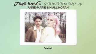 Anne-Marie & Niall Horan - Our Song [Moka Nola Remix]