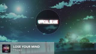 Tsuki   Lose Your Mind (FULL)