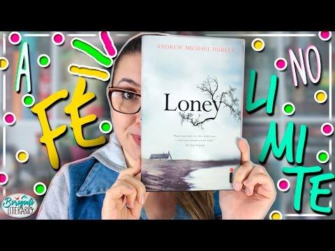 Loney | Resenha | por Borogodó Literário